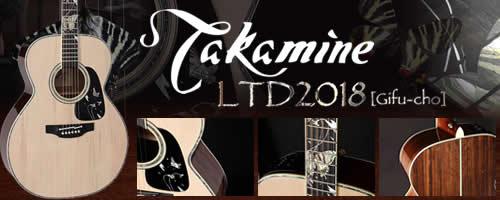 Takamine LTD2018 Gifu-Cho